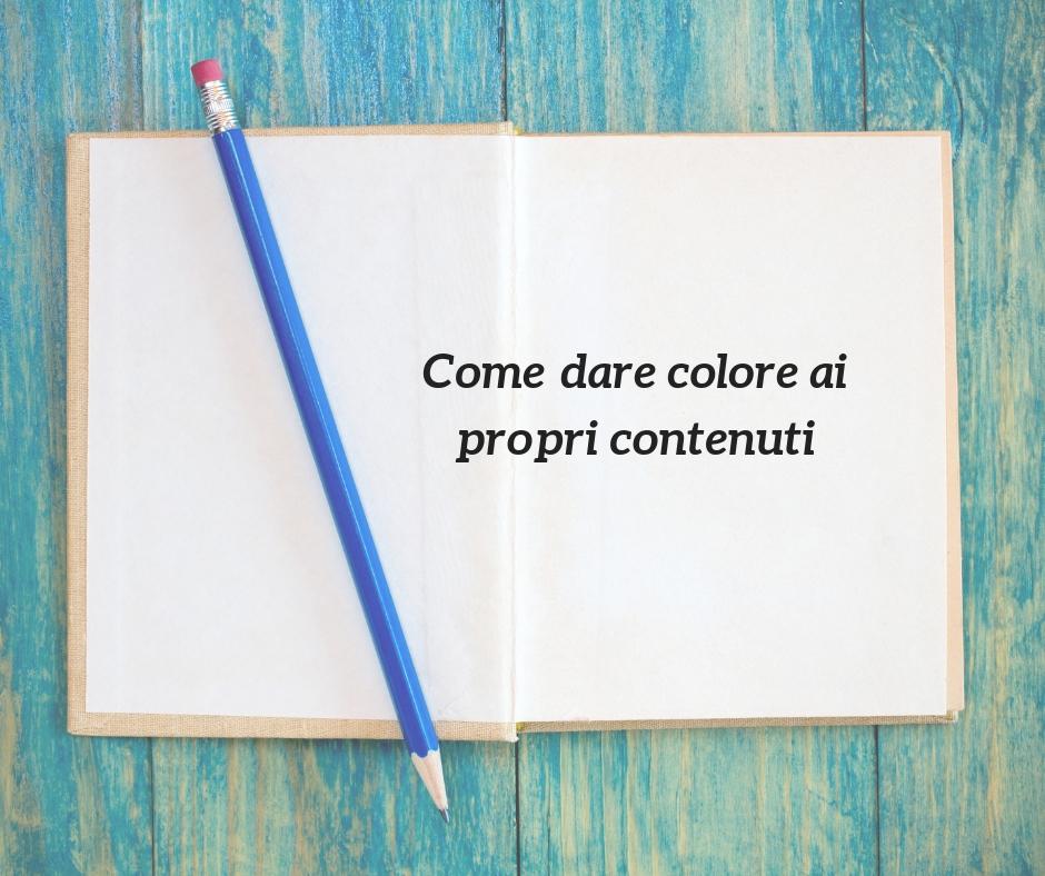 come dare colore ai contenuti